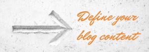 Define Your Blog Content